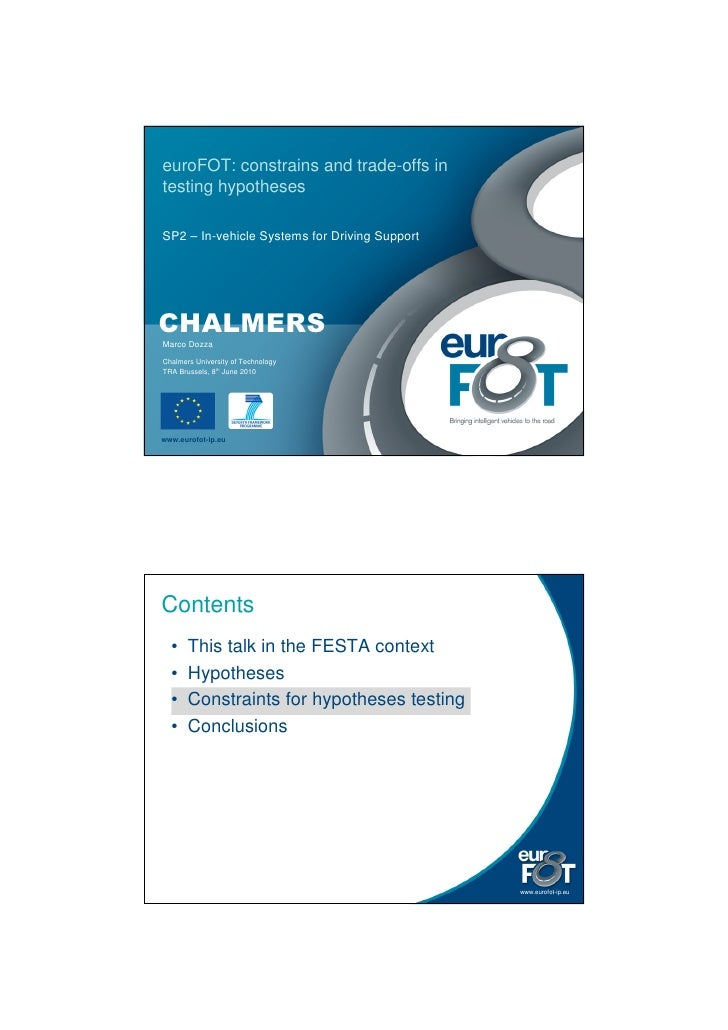 euroFOT: constrains and trade-offs in testing hypotheses  SP2 – In-vehicle Systems for Driving Support     CHALMERS Marco ...