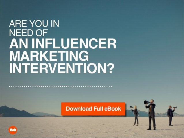 ARE YOU IN NEED OF AN INFLUENCER MARKETING INTERVENTION? Download Full eBook