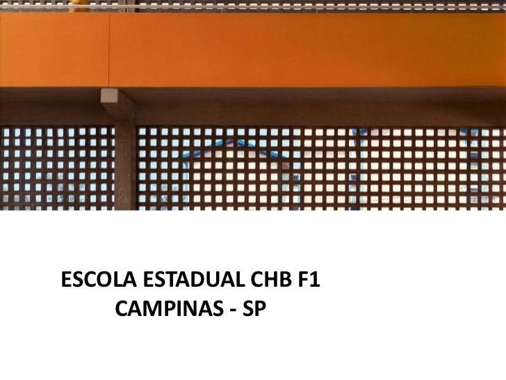 ESCOLA ESTADUAL CHB F1    CAMPINAS - SP