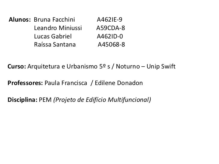 Alunos: Bruna Facchini          A462IE-9        Leandro Miniussi        A59CDA-8        Lucas Gabriel           A462ID-0  ...