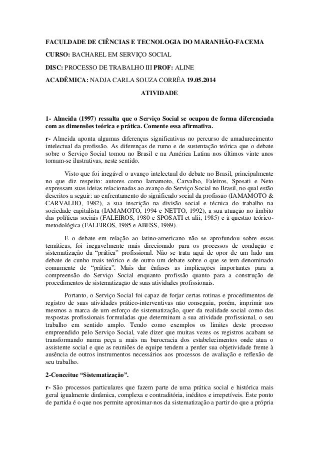 FACULDADE DE CIÊNCIAS E TECNOLOGIA DO MARANHÃO-FACEMA  CURSO: BACHAREL EM SERVIÇO SOCIAL  DISC: PROCESSO DE TRABALHO III P...