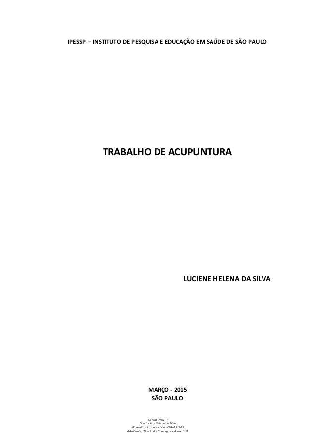 Clínica SHEN TI Dra Luciene Helena da Silva Biomédica Acupunturista - CRBM 11943 R Brilhante, 71 – Jd dos Camargos – Barue...