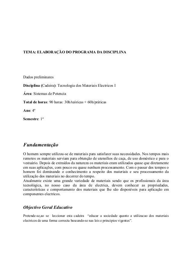 TEMA: ELABORAÇÃO DO PROGRAMA DA DISCIPLINADados preliminaresDisciplina (Cadeira): Tecnologia dos Materiais Electricos IÁre...