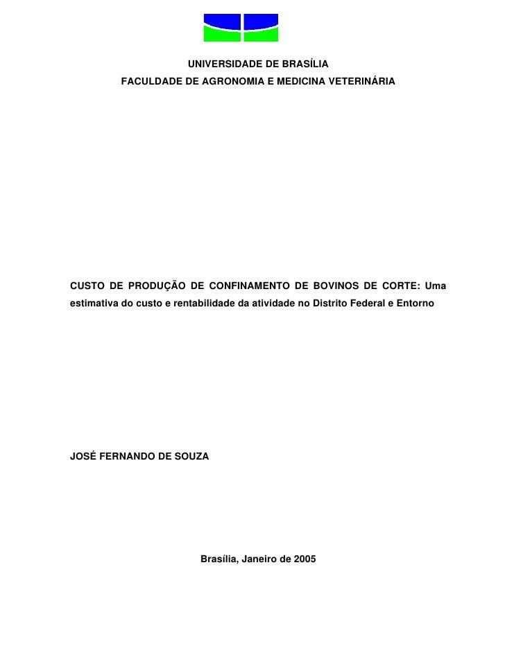 UNIVERSIDADE DE BRASÍLIA           FACULDADE DE AGRONOMIA E MEDICINA VETERINÁRIA     CUSTO DE PRODUÇÃO DE CONFINAMENTO DE ...