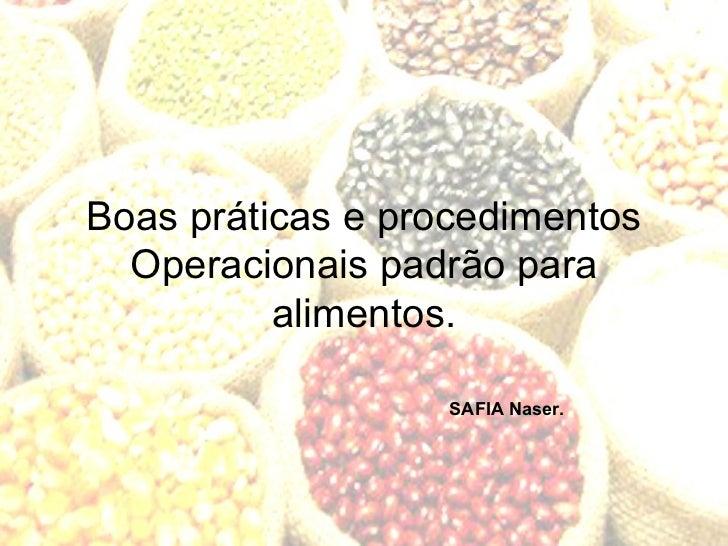 Boas práticas e procedimentos Operacionais padrão para alimentos. SAFIA Naser.