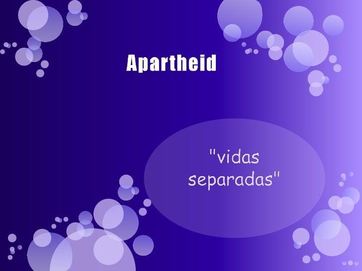 """Apartheid<br />""""vidas separadas""""<br />"""