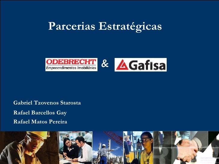 Parcerias Estratégicas & Rafael Barcellos Gay Gabriel Tzovenos Starosta Rafael Matos Pereira