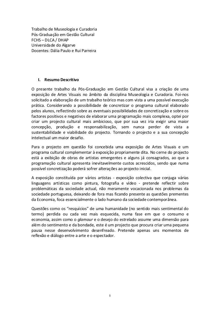 Trabalho de Museologia e Curadoria Pós-‐Graduação em Gestão Cultural FCHS – DLCA / DHAP Unive...