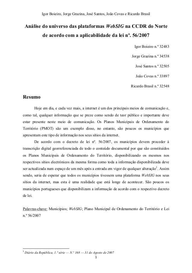 Igor Boieiro, Jorge Grazina, José Santos, João Covas e Ricardo Brasil 1 Análise do universo das plataformas WebSIG na CCDR...
