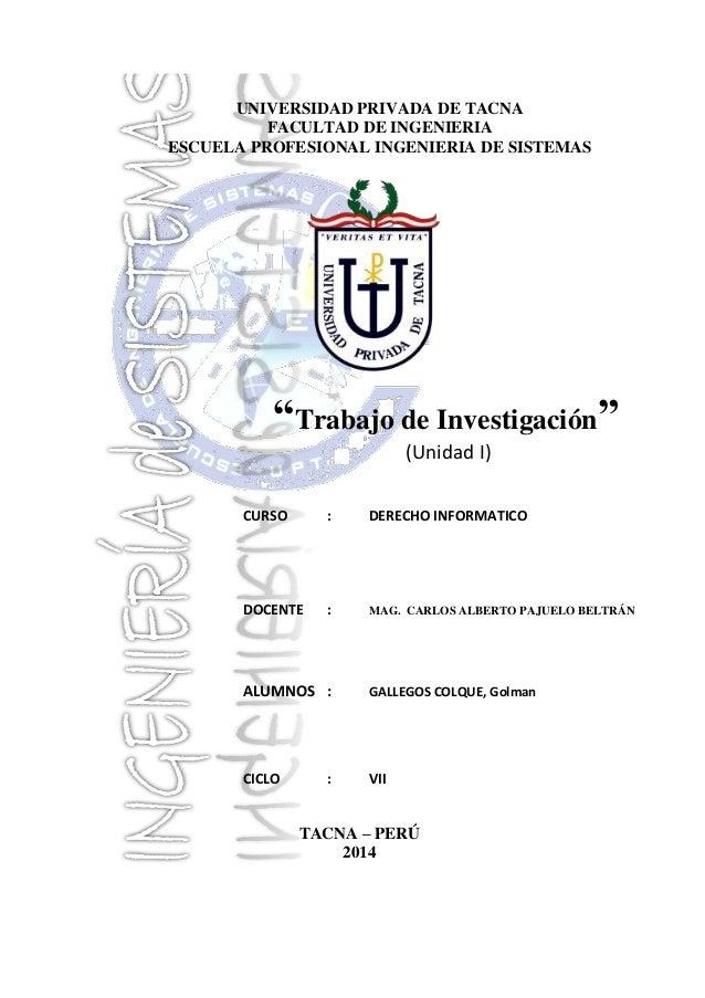 """UNIVERSIDAD PRIVADA DE TACNA FACULTAD DE INGENIERIA ESCUELA PROFESIONAL INGENIERIA DE SISTEMAS  """"Trabajo de Investigación""""..."""