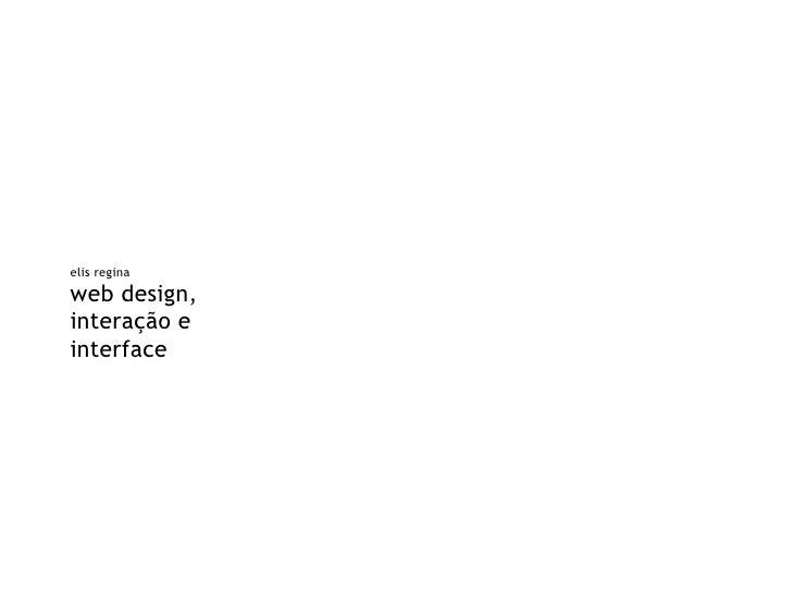 elis regina web design, interação e interface
