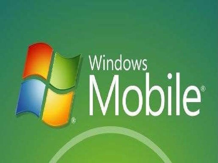 • O Windows Mobile é um sistema  operacional compacto, desenvolvido  pela Microsoft para rodar em  dispositivos móveis com...