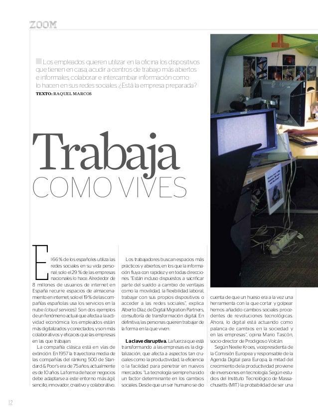 Zoom  12  E  l 66 % de los españoles utiliza las  redes sociales en su vida perso-nal;  solo el 29 % de las empresas  naci...
