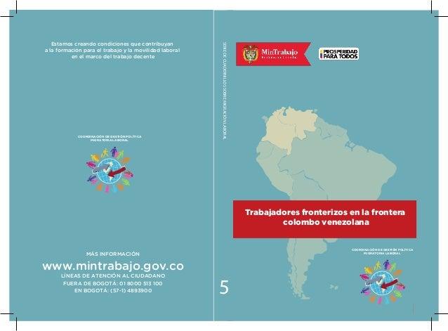 MÁS INFORMACIÓN www.mintrabajo.gov.co LÍNEAS DE ATENCIÓN AL CIUDADANO FUERA DE BOGOTÁ: 01 8000 513 100 EN BOGOTÁ: (57-1) 4...