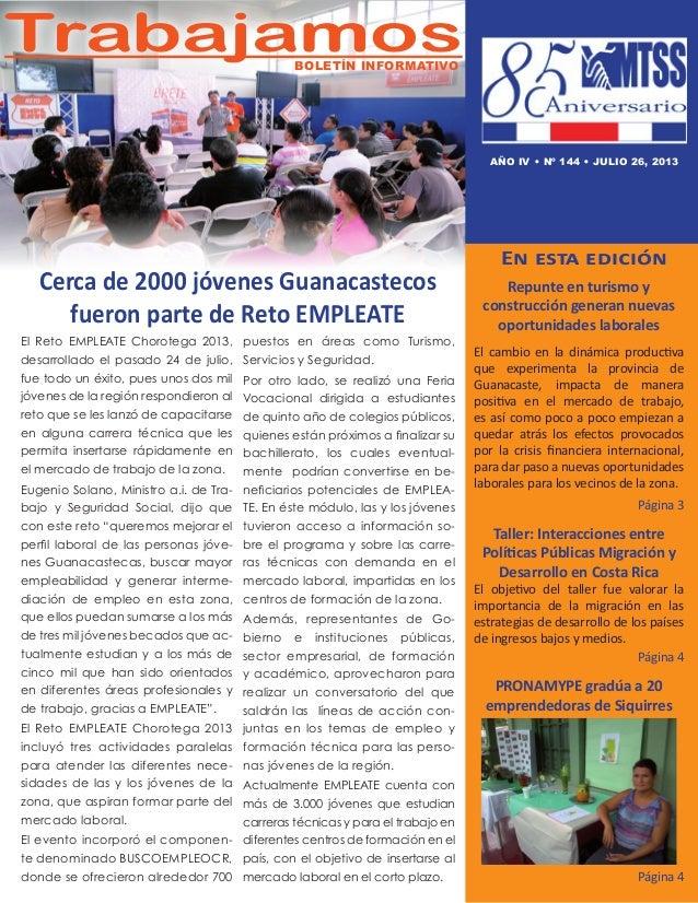 El Reto EMPLEATE Chorotega 2013, desarrollado el pasado 24 de julio, fue todo un éxito, pues unos dos mil jóvenes de la re...