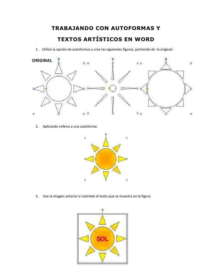 TRABAJANDO CON AUTOFORMAS Y               TEXTOS ARTÍSTICOS EN WORD 1. Utilice la opción de autoformas y cree las siguient...