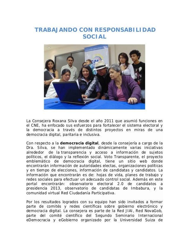 TRABAJANDO CON RESPONSABILIDAD  SOCIAL  La Consejera Roxana Silva desde el año 2011 que asumió funciones en  el CNE, ha en...