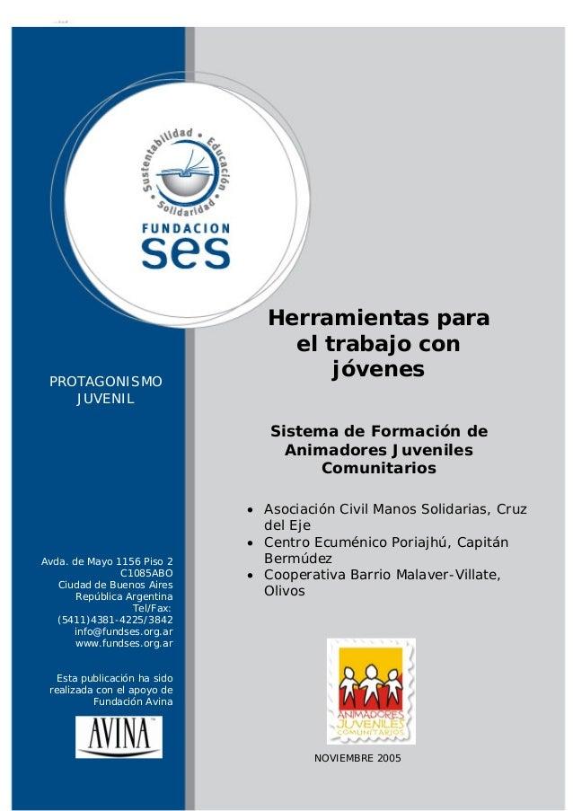 Herramientas para el trabajo con jóvenes  PROTAGONISMO JUVENIL  Sistema de Formación de Animadores Juveniles Comunitarios ...