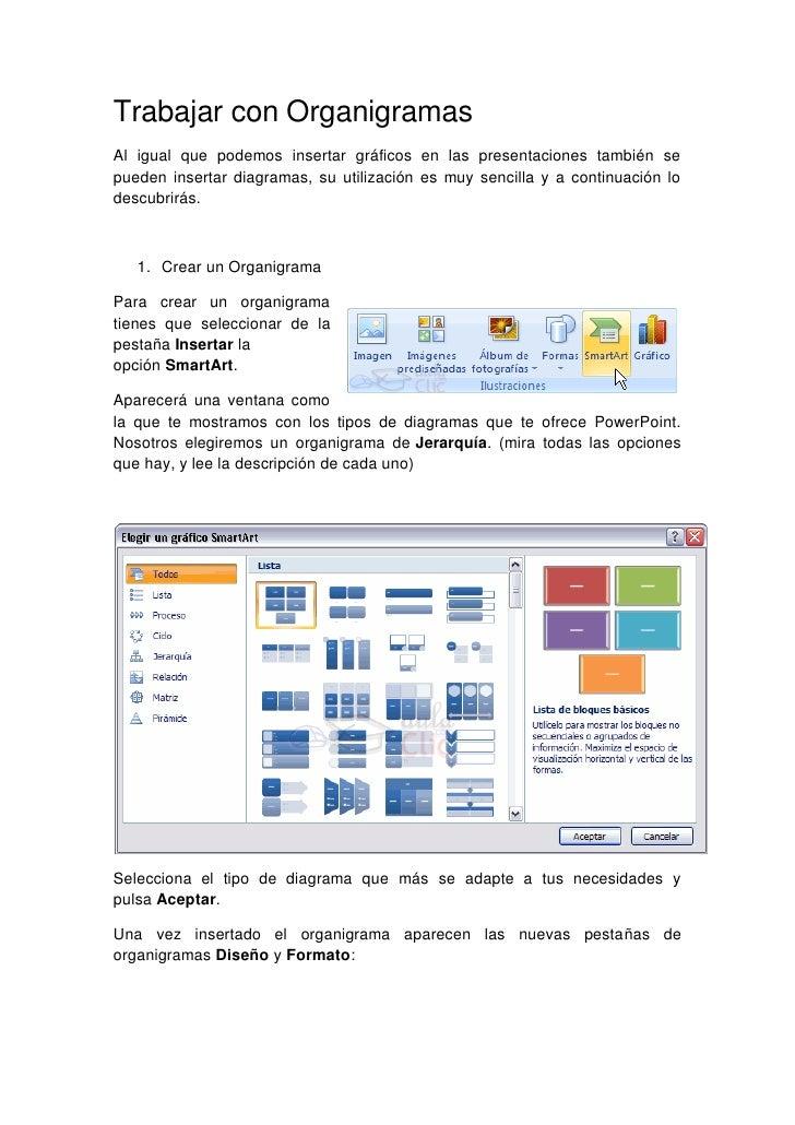 Trabajar con OrganigramasAl igual que podemos insertar gráficos en las presentaciones también sepueden insertar diagramas,...