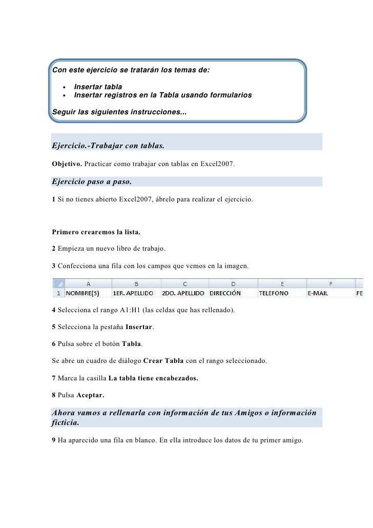Con este ejercicio se tratarán los temas de:     •   Insertar tabla    •   Insertar registros en la Tabla usando formulari...