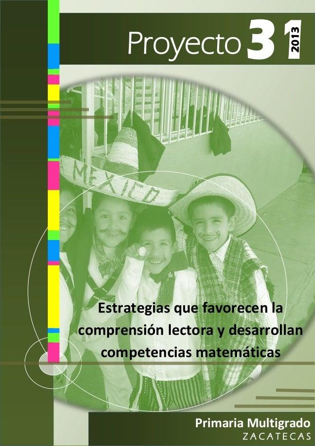 Proyecto Primaria Multigrado Z A C A T E C A S Estrategias que favorecen la comprensión lectora y desarrollan competencias...