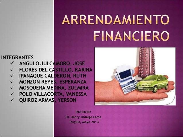 DOCENTE:Dr. Jenry Hidalgo LamaTrujillo, Mayo 2013INTEGRANTES ANGULO JULCAMORO, JOSÉ FLORES DEL CASTILLO, KARINA IPANAQU...