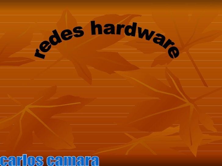 carlos camara redes hardware