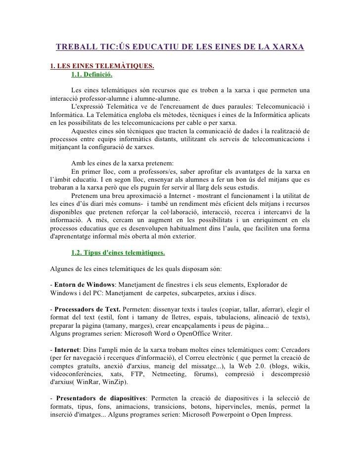 TREBALL TIC:ÚS EDUCATIU DE LES EINES DE LA XARXA  1. LES EINES TELEMÀTIQUES.       1.1. Definició.          Les eines tele...