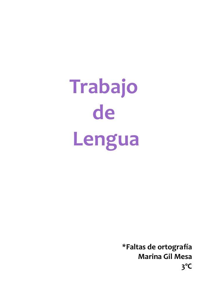 Trabajo  deLengua     *Faltas de ortografía          Marina Gil Mesa                       3ºC