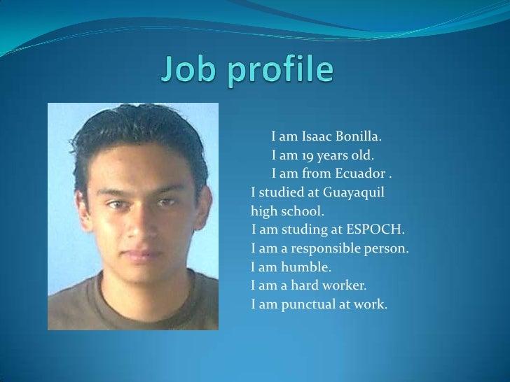 Job profile<br />                                             I am Isaac Bonilla.<br />                                   ...