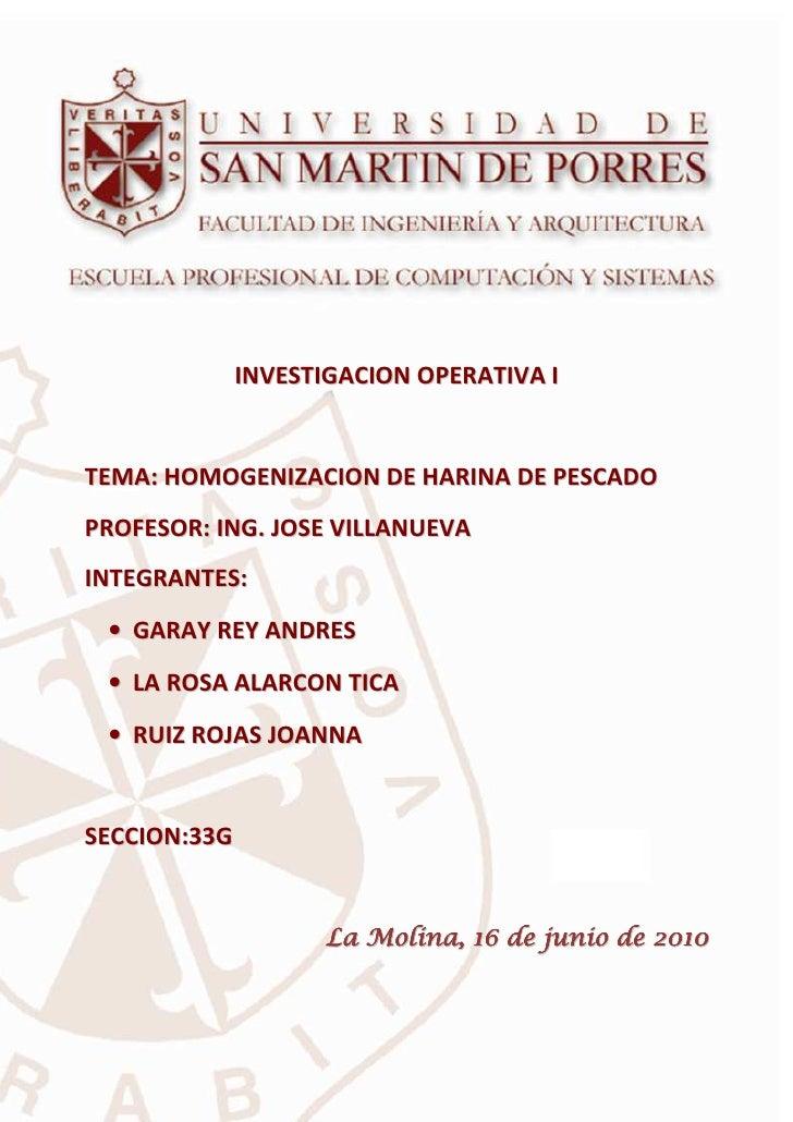 Trabajo Final de Investigación de Operativa - I     USMP - 2010                      INVESTIGACION OPERATIVA I   TEMA: HOM...