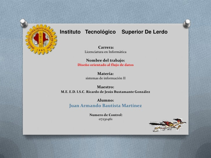 Instituto   TecnológicoSuperior De Lerdo<br /><br /> Carrera: Licenciatura en Informática Nombre del ...