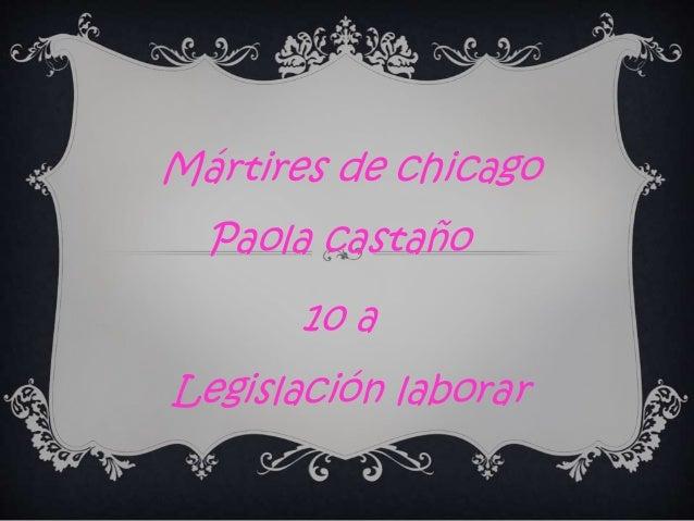 Paola castaño 10 a Mártires de chicago Legislación laborar
