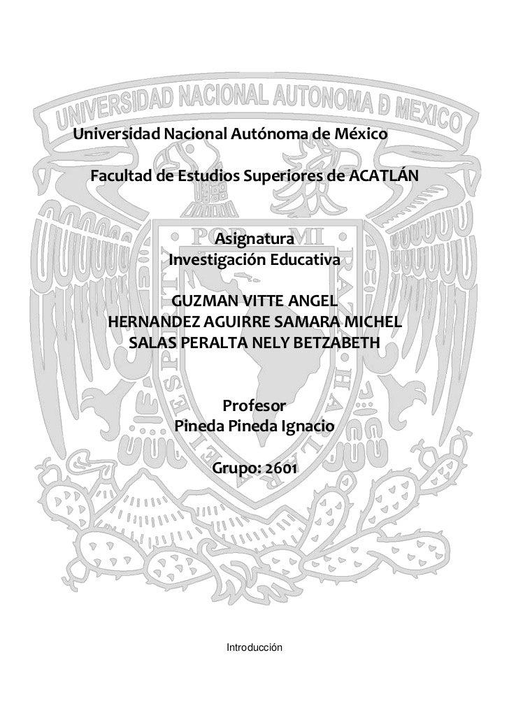 Universidad Nacional Autónoma de México<br />Facultad de Estudios Superiores de ACATLÁN<br />Asignatura<br />Investigación...