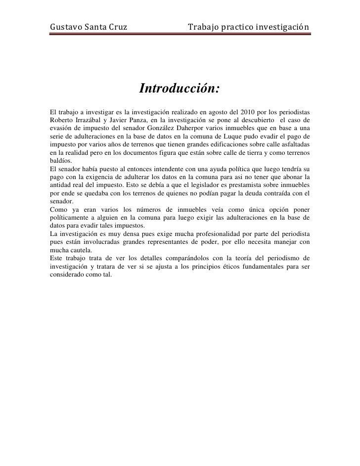 Introducción:<br />El trabajo a investigar es la investigación realizado en agosto del 2010 por los periodistas   Roberto ...