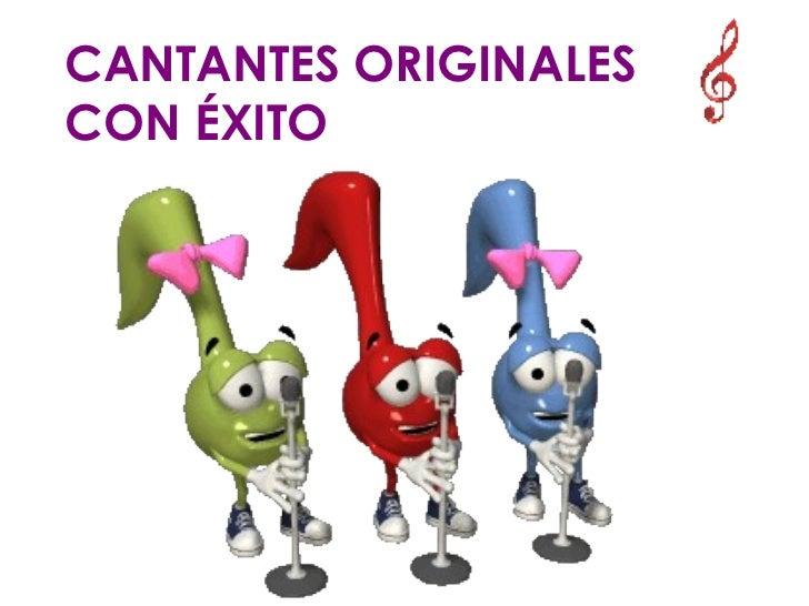 CANTANTES ORIGINALES CON ÉXITO