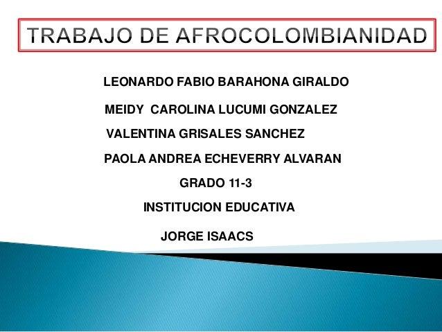 LEONARDO FABIO BARAHONA GIRALDOMEIDY CAROLINA LUCUMI GONZALEZVALENTINA GRISALES SANCHEZPAOLA ANDREA ECHEVERRY ALVARAN     ...