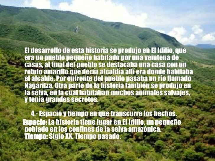 <ul><li>El desarrollo de esta historia se produjo en El Idilio, que era un pueblo pequeño habitado por una veintena de cas...
