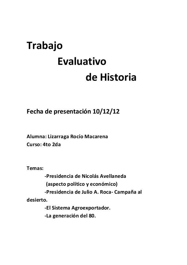 Trabajo      Evaluativo            de HistoriaFecha de presentación 10/12/12Alumna: Lizarraga Rocío MacarenaCurso: 4to 2da...