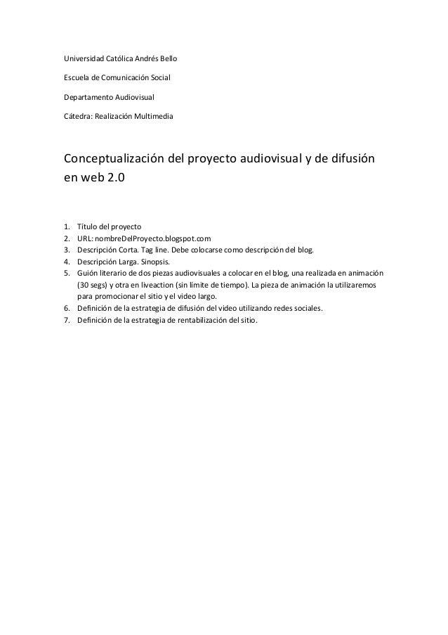 Universidad Católica Andrés BelloEscuela de Comunicación SocialDepartamento AudiovisualCátedra: Realización MultimediaConc...