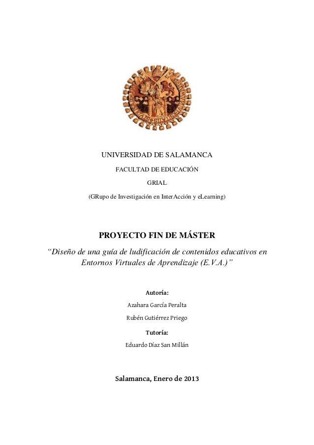 UNIVERSIDAD DE SALAMANCA FACULTAD DE EDUCACIÓN GRIAL (GRupo de Investigación en InterAcción y eLearning) PROYECTO FIN DE M...