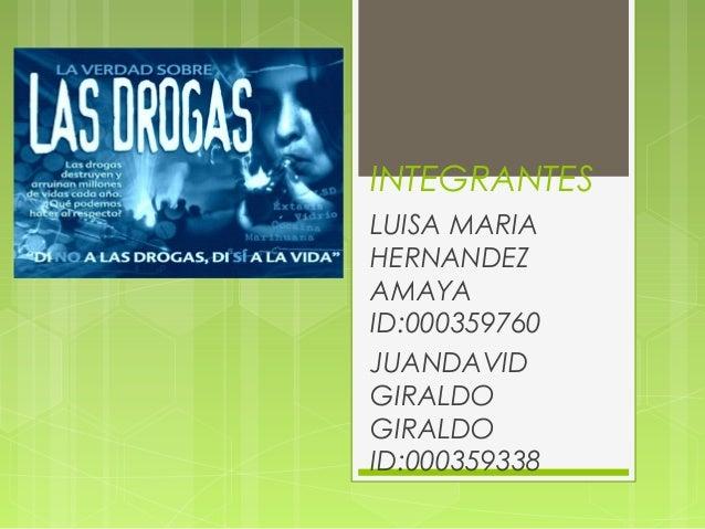 INTEGRANTES LUISA MARIA HERNANDEZ AMAYA ID:000359760 JUANDAVID GIRALDO GIRALDO ID:000359338