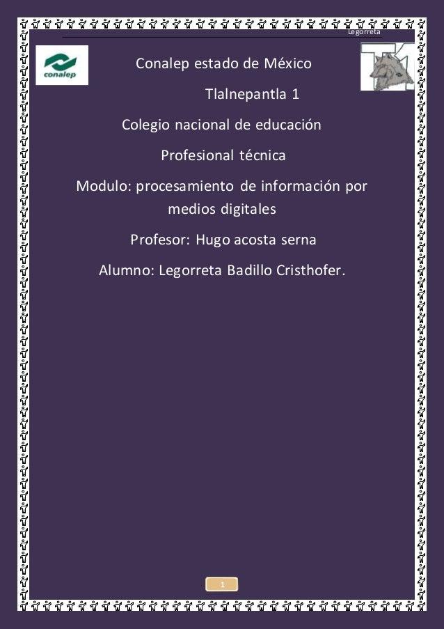 Legorreta 1 Conalep estado de México Tlalnepantla 1 Colegio nacional de educación Profesional técnica Modulo: procesamient...