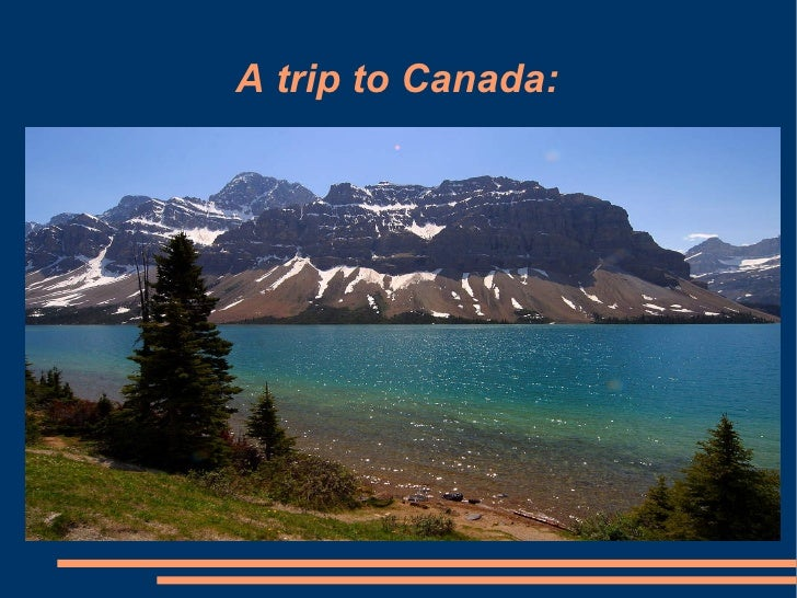 A trip to Canada: <ul><ul><li>Título </li></ul></ul>