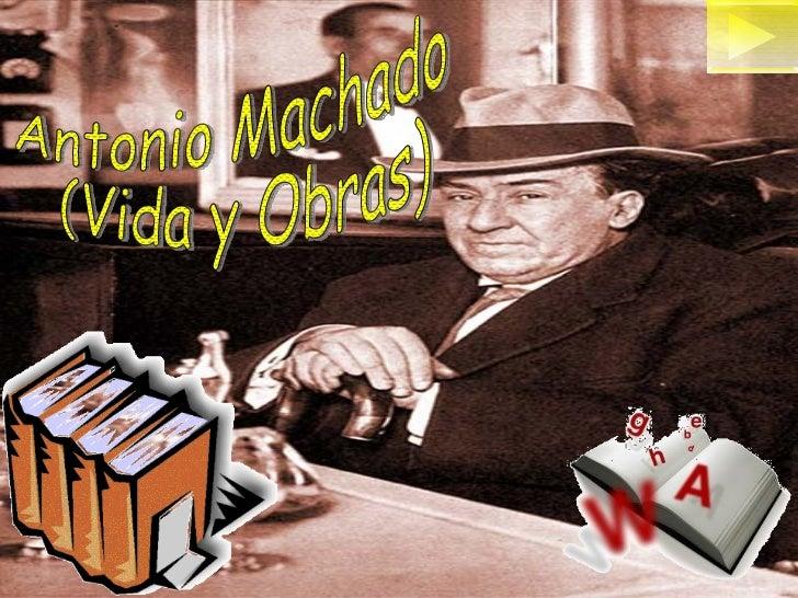 Antonio Machado (Vida y Obras)
