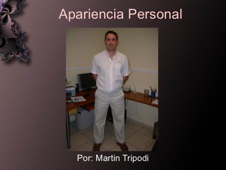 Apariencia Personal Por : Martin Tripodi