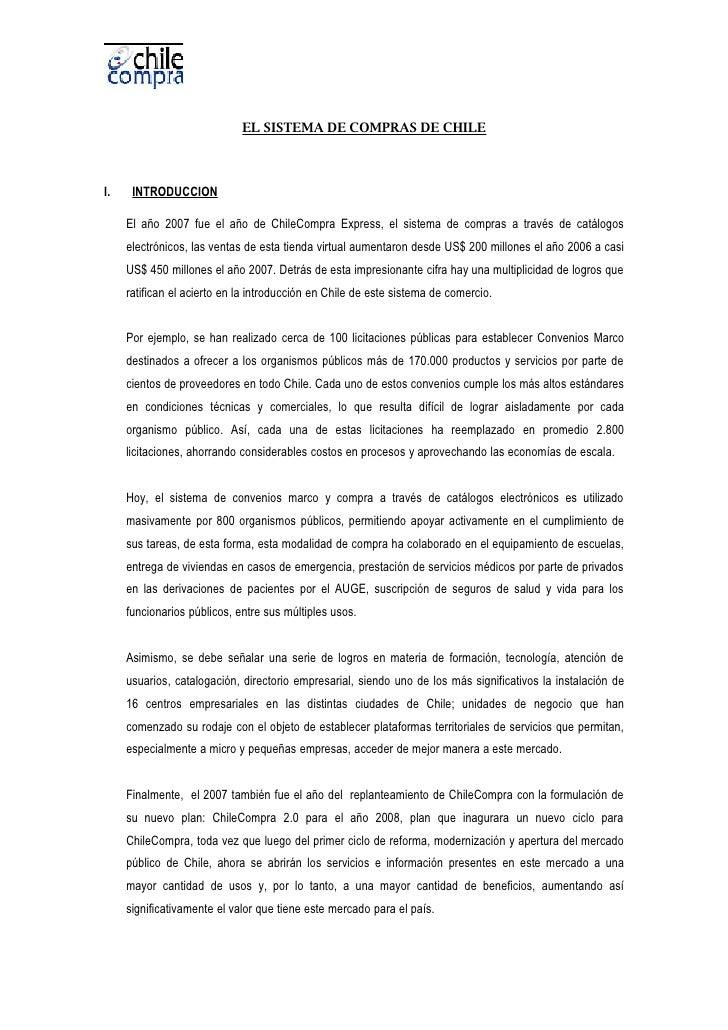 EL SISTEMA DE COMPRAS DE CHILE    I.    INTRODUCCION       El año 2007 fue el año de ChileCompra Express, el sistema de co...