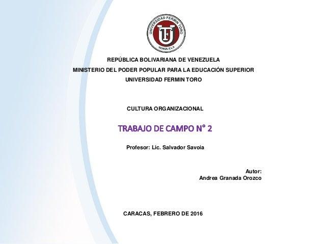 REPÚBLICA BOLIVARIANA DE VENEZUELA MINISTERIO DEL PODER POPULAR PARA LA EDUCACIÓN SUPERIOR UNIVERSIDAD FERMIN TORO Autor: ...