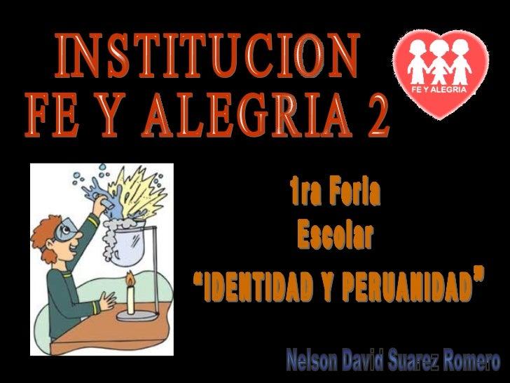 INSTITUCION  FE Y ALEGRIA 2 Nelson David Suarez Romero