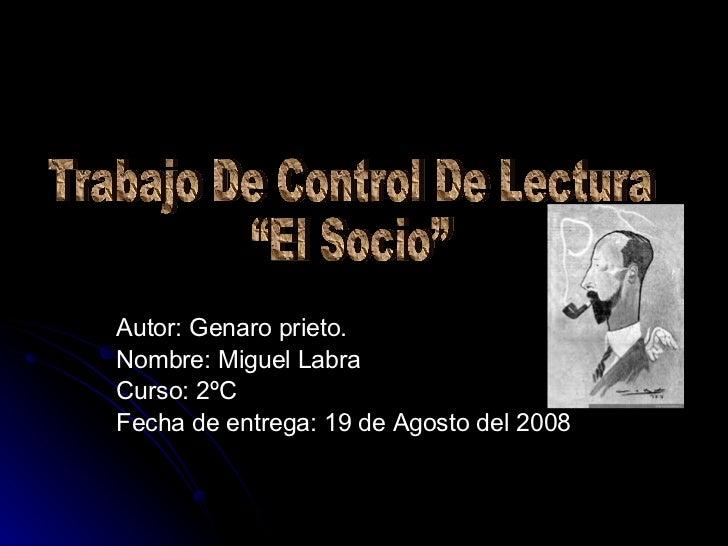 Autor: Genaro prieto. Nombre: Miguel Labra Curso: 2ºC Fecha de entrega: 19 de Agosto del 2008 Trabajo De Control De Lectur...